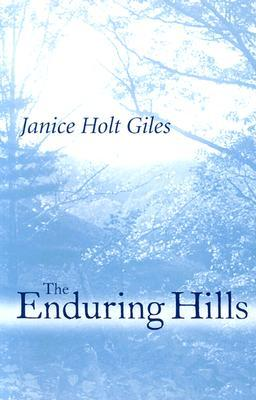 The Enduring Hills by Janice Holt Giles