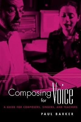 Composing for Voice: A Guide for Composers, Singers, and Teachers