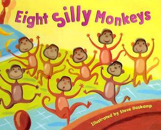 Eight Silly Monkeys by Steve Haskamp