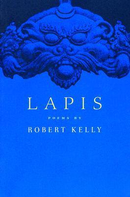 Ebook Lapis: Poems by Robert Kelly by Robert Kelly PDF!