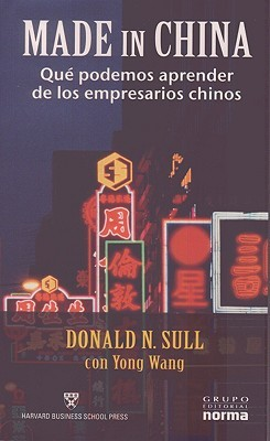 Made In China: Que Podemos Aprender De Los Empresarios Chinos / What Western Managers Can Learn From Trailblazing Chinese Entrepreneurs