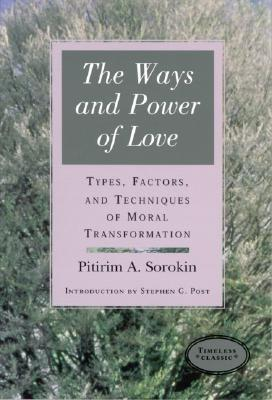 WaysPower Of Love: Techniques Of Moral Transformation