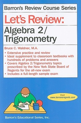 Let's Review Algebra 2/Trigonometry by Bruce C. Waldner
