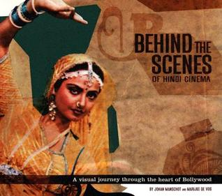 Behind the Scenes of Hindi Cinema by Johan Manschot