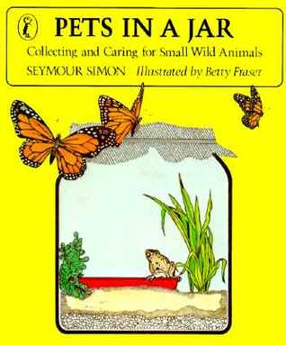 Pets in a Jar: Collecting and Caring for Small Wild Animals