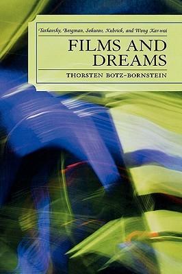 Films and Dreams: Tarkovsky, Bergman, Sokurov, Kubrick, and Wong Kar-Wai