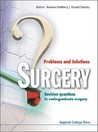 Surgery: Problems and Solutions: Revision Questions in Undergraduate Surgery
