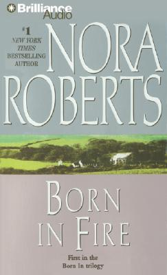 Ebook Born in Fire by Nora Roberts TXT!