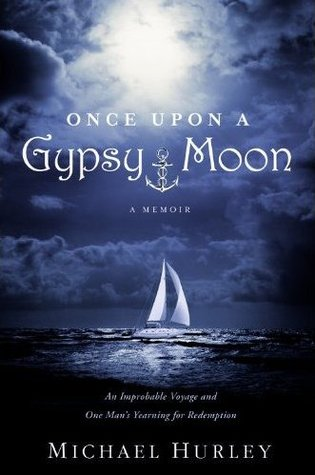 Once Upon a Gypsy Moon: An Improbable Voyage and One Mans Yearning for Redemption EPUB