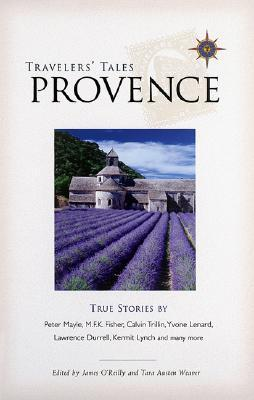 Travelers' tales provence: true stories by James O'Reilly