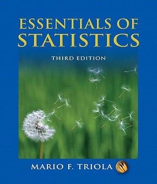 Essentials of Statistics [with MyMathLab/MyStatLab & TI-83/84 Plus and TI-89 Manual for the Triola Statistics Series]