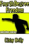 Fourth Degree Freedom
