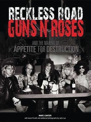 Reckless Road: Guns N' Roses and the Making of Appetite for Destruction: Author Autographed Edition!