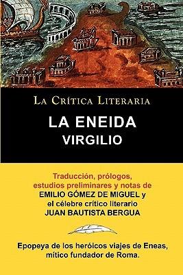 Virgilio: La Eneida, Coleccion La Critica Literaria Por El Celebre Critico Literario Juan Bautista Bergua, Ediciones Ibericas