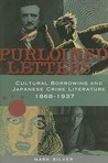 Purloined Letters: Cultural Borrowing and Japanese Crime Literature, 1868-1937