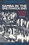 Samba in the Smethwick End: Regis, Cunningham, Batson and the Football Revolution