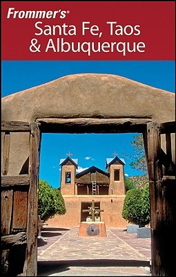 Frommer's Santa Fe, Taos & Albuquerque by Lesley S. King
