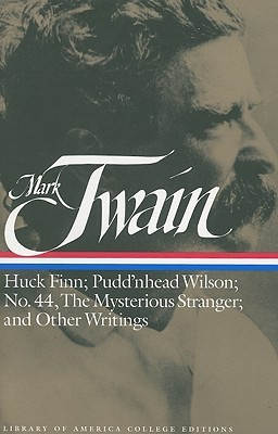 Huck Finn/Pudd'nhead Wilson/No 44 Mysterious Stranger other W... by Mark Twain