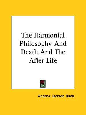The Harmonial Philosophy and Death and the After Life