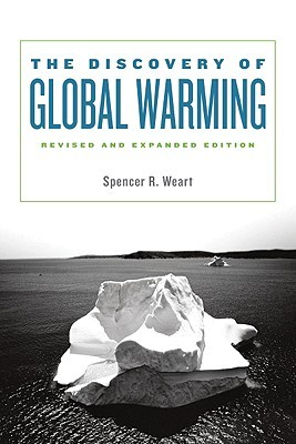 The Discovery of Global Warming by Spencer R. Weart