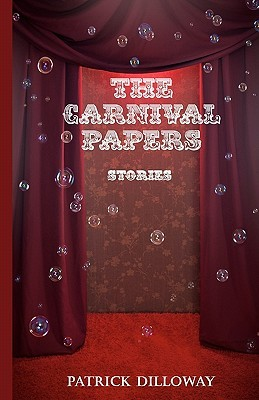 the carnival papers by patrick dilloway