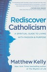 Rediscover Catholicism by Matthew Kelly