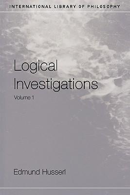 Logical Investigations, Vol 1 by Edmund Husserl