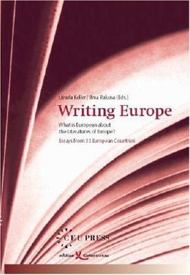 Writing Europe: What Is European About the Literatures of Europe? : Essays from 33 European Countries EPUB PDF 978-9639241893 por Ursula Keller