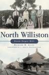 North Williston: Down Depot Hill