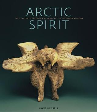 Arctic Spirit: The Albrecht Collection of Inuit Art at the Heard Museum