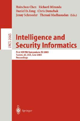 Intelligence and Security Informatics: First Nsf/Nij Symposium, Isi 2003, Tucson, AZ, USA, June 2-3, 2003, Proceedings