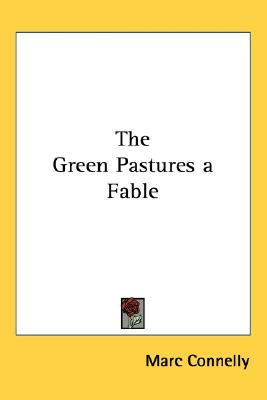 The Green Pastures: A Fable