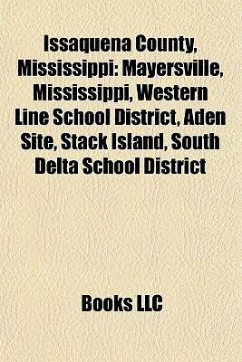 Issaquena County, Mississippi: Mayersville, Mississippi, Western Line School District, Aden Site, Stack Island, South Delta School District
