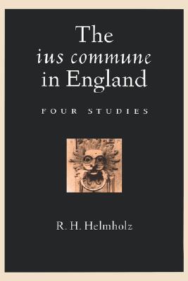 The Ius Commune in England: Four Studies