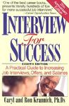 Interview for Success: A Practical Guide to Increasing Job Interviews, Offers, and Salaries
