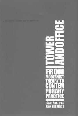 Tower and Office: From Modernist Theory to Contemporary Practice