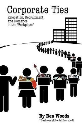 Corporate Ties by Ben Woods