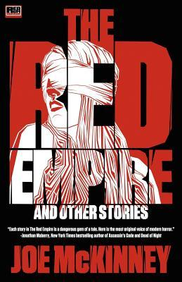 The Red Empire and Other Stories by Joe McKinney