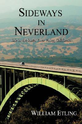 Sideways in Neverland: Life in the Santa Ynez Valley, California