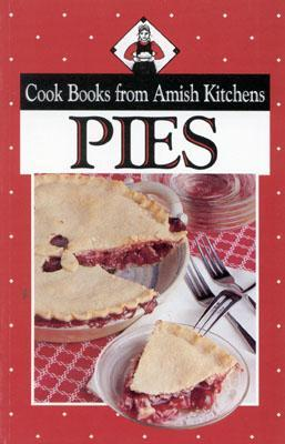 Cook Books from Amish Kitchens: Pies