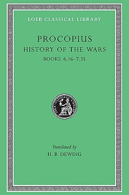 History of the Wars, Volume IV. Books 6.16-7.35 Gothic War
