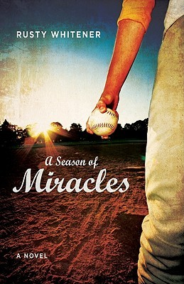 A Season of Miracles by Rusty Whitener