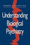 Understanding Biological Psychiatry