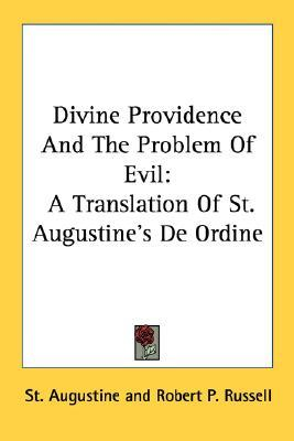 Divine Providence and the Problem of Evil: St Augustine's De Ordine