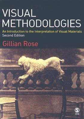 Visual Methodologies by Gillian Rose