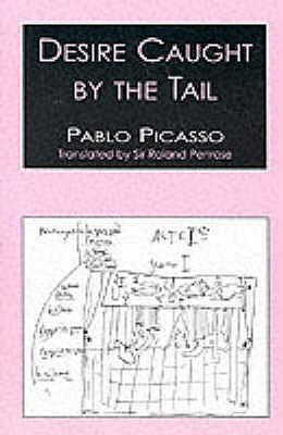 Desire Caught by the Tail by Pablo Picasso
