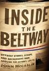 Inside the Beltway: Offbeat Stories, Scoops, and Shenanigans from Around the Nation's Capital