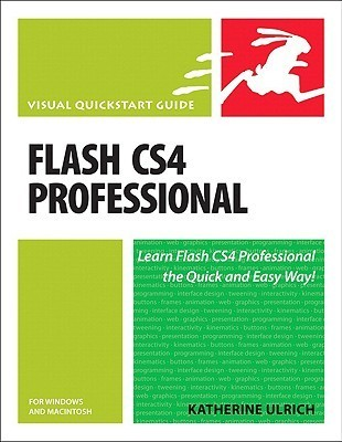 Flash Cs4 Professional for Windows and Macintosh: Visual QuickStart Guide