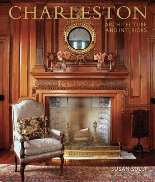 Charleston Architecture And Interiors By Susan Sully