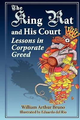 The King Rat and His Court: Lessons in Corporate Greed